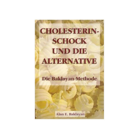 A. Baklayan: Cholesterin - Schock und die Alternative